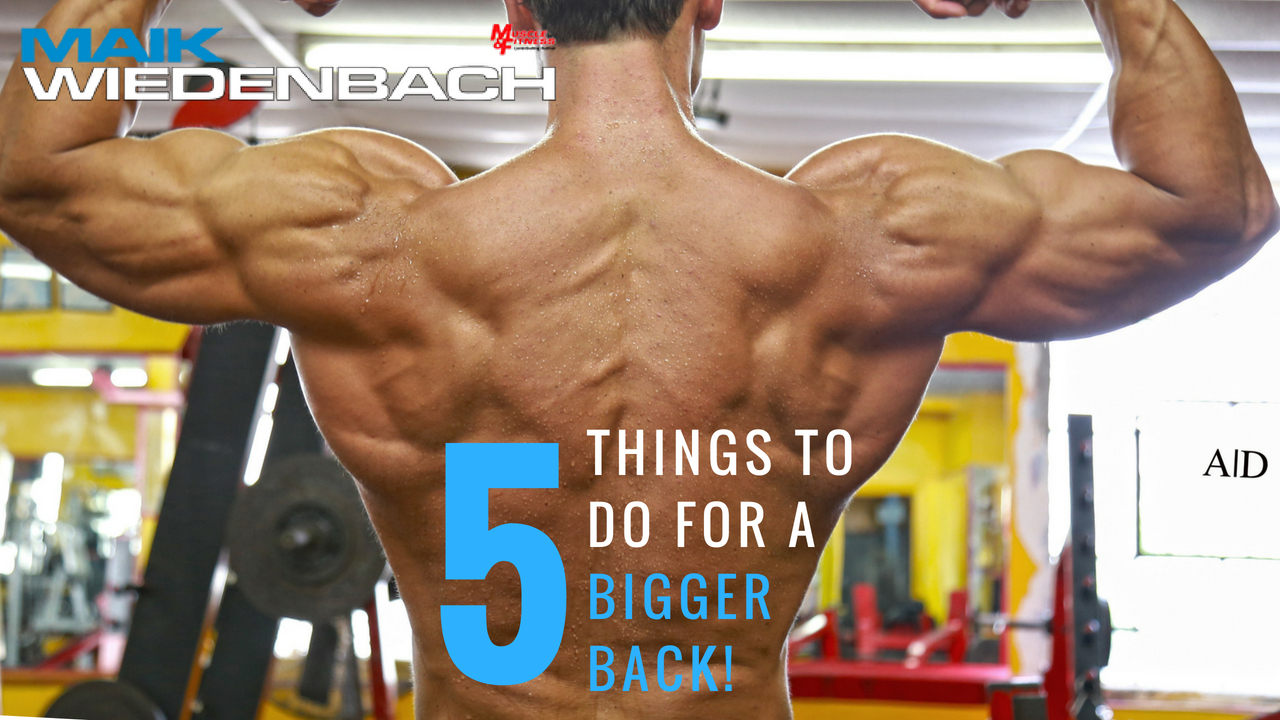 5 Things To Do For A Bigger Back!